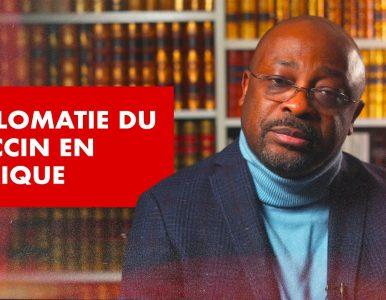 VIDÉO : Covid19 : La diplomatie du vaccin en Afrique
